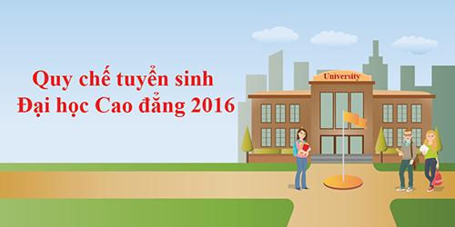 quy-che-tuyen-sinh-cao-dang-dai-hoc-2016