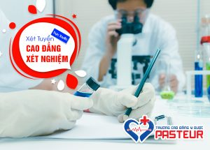 Trường Cao đẳng Y Dược Pasteur đào tạo Kỹ thuật viên Xét nghiệm chuyên nghiệp?